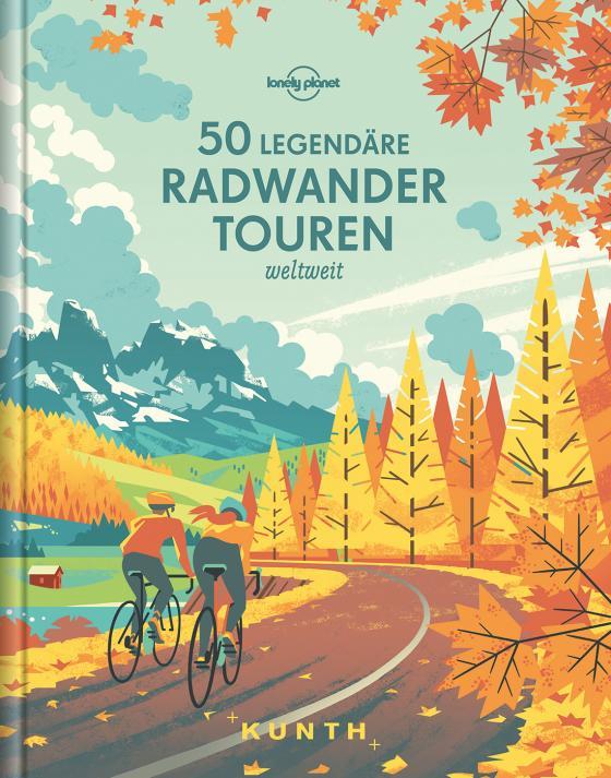 Cover-Bild 50 legendäre Radwandertouren weltweit