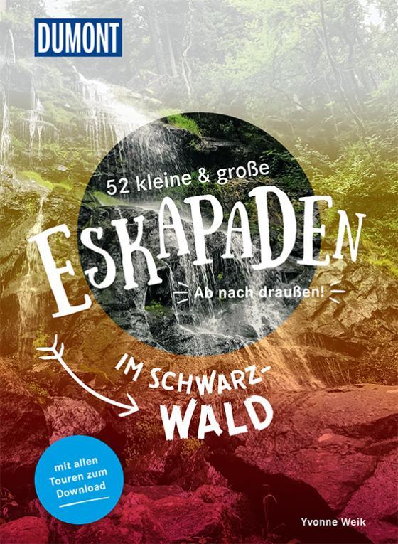 Cover-Bild 52 kleine & große Eskapaden im Schwarzwald