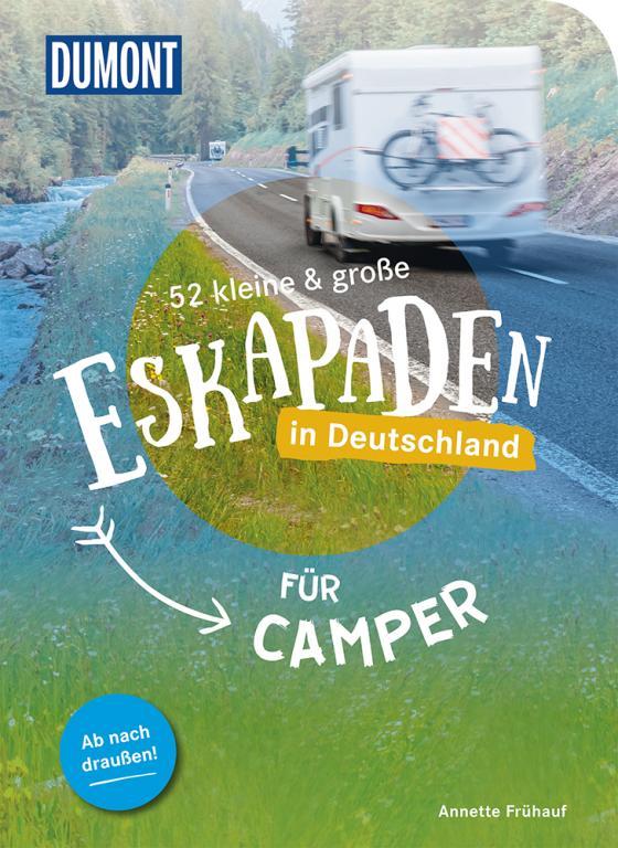 Cover-Bild 52 kleine & große Eskapaden in Deutschland für Camper