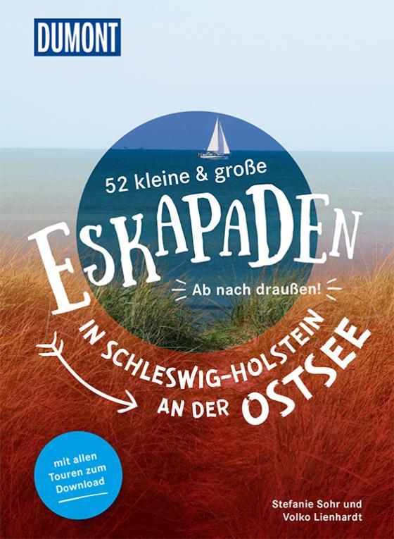 Cover-Bild 52 kleine & große Eskapaden in Schleswig-Holstein an der Ostsee