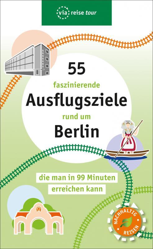 Cover-Bild 55 faszinierende Ausflugsziele rund um Berlin