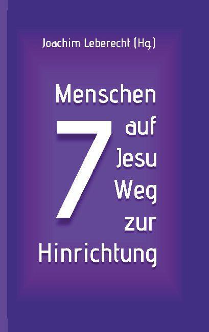 Cover-Bild 7 Menschen auf Jesu Weg zur Hinrichtung