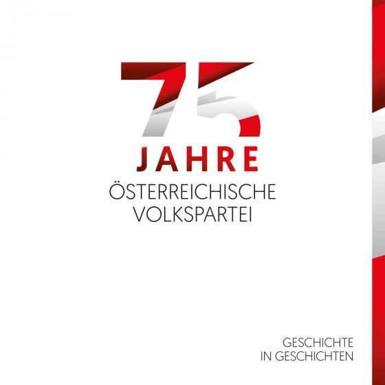 Cover-Bild 75 Jahre Österreichische Volkspartei