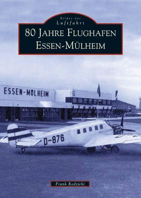 Cover-Bild 80 Jahre Flughafen Essen-Mülheim