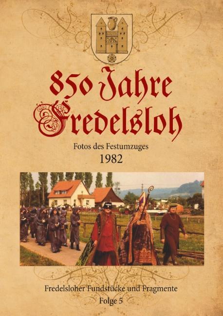 Cover-Bild 850 Jahre Fredelsloh. Fotos vom Festumzug 1982