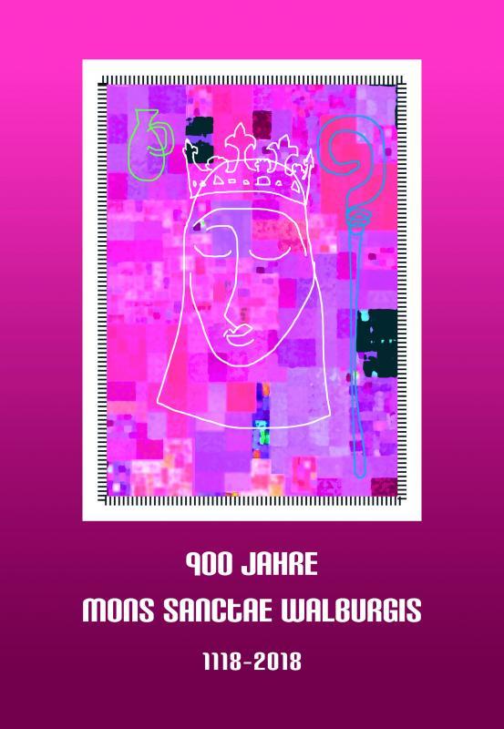 Cover-Bild 900 Jahre Mons Sanctae Walburgis 1118–2018