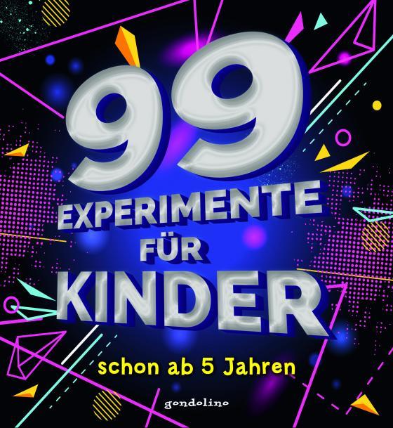 Cover-Bild 99 Experimente für Kinder schon ab 5 Jahre