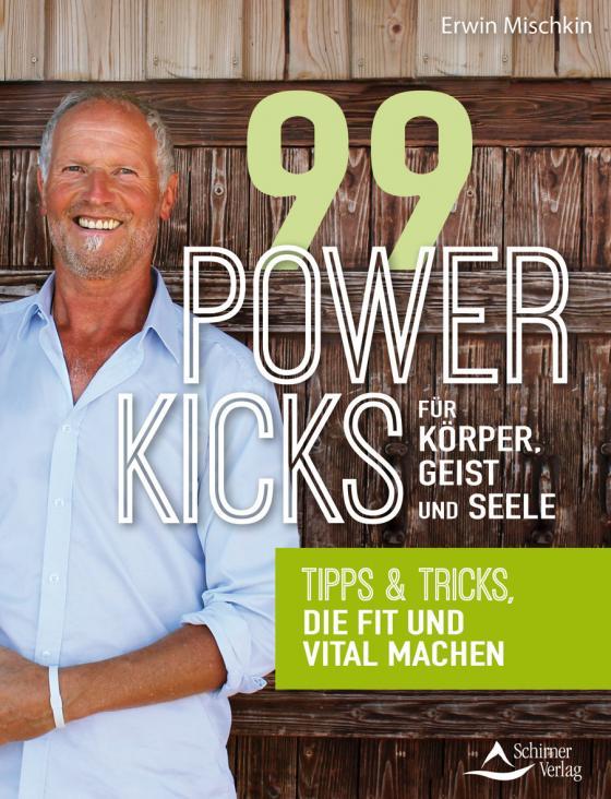 Cover-Bild 99 Powerkicks für Körper, Geist und Seele