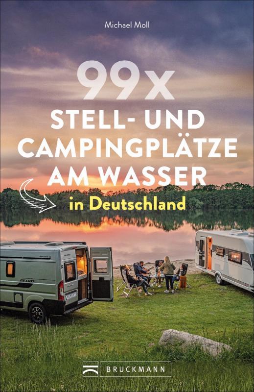 Cover-Bild 99 x Stell- und Campingplätze am Wasser in Deutschland