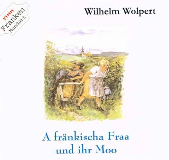 Cover-Bild A fränkischa Fraa und ihrn Moo
