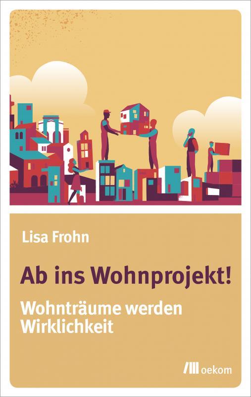 Cover-Bild Ab ins Wohnprojekt!