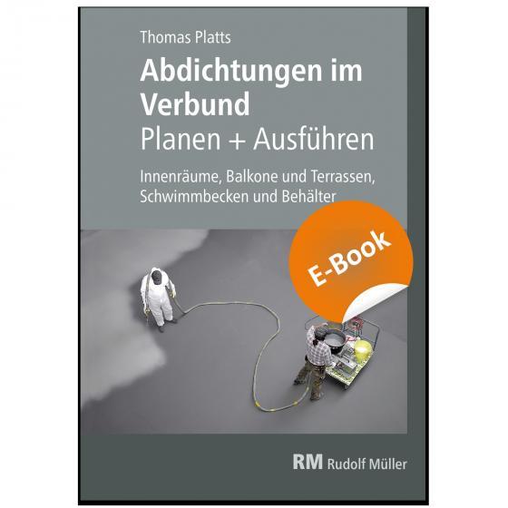 Cover-Bild Abdichtungen im Verbund - Planen und Ausführen - E-Book (PDF)