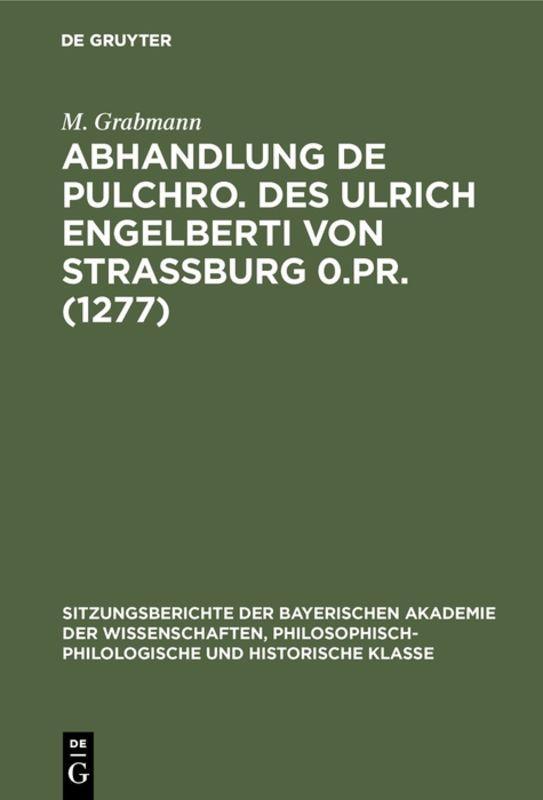 Cover-Bild Abhandlung De pulchro. Des Ulrich Engelberti von Strassburg 0.Pr. (1277)