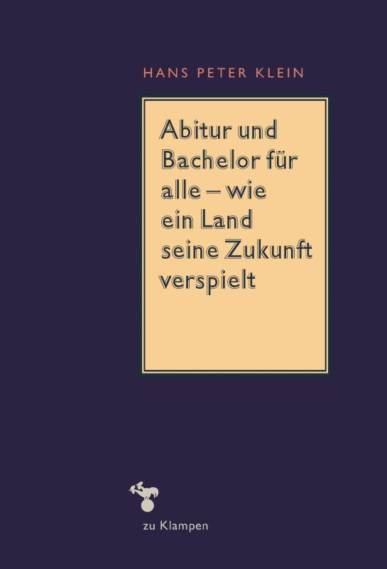 Cover-Bild Abitur und Bachelor für alle – wie ein Land seine Zukunft verspielt