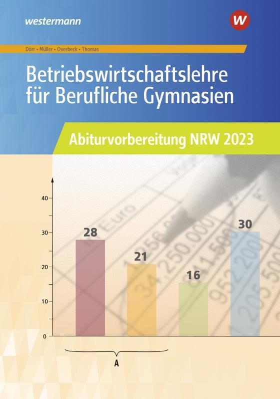 Cover-Bild Abiturvorbereitung Berufliche Gymnasien in Nordrhein-Westfalen / Betriebswirtschaftslehre für Berufliche Gymnasien