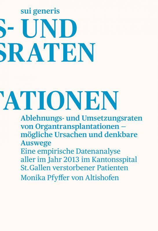 Cover-Bild Ablehnungs- und Umsetzungsraten von Organtransplantationen – mögliche Ursachen und denkbare Auswege