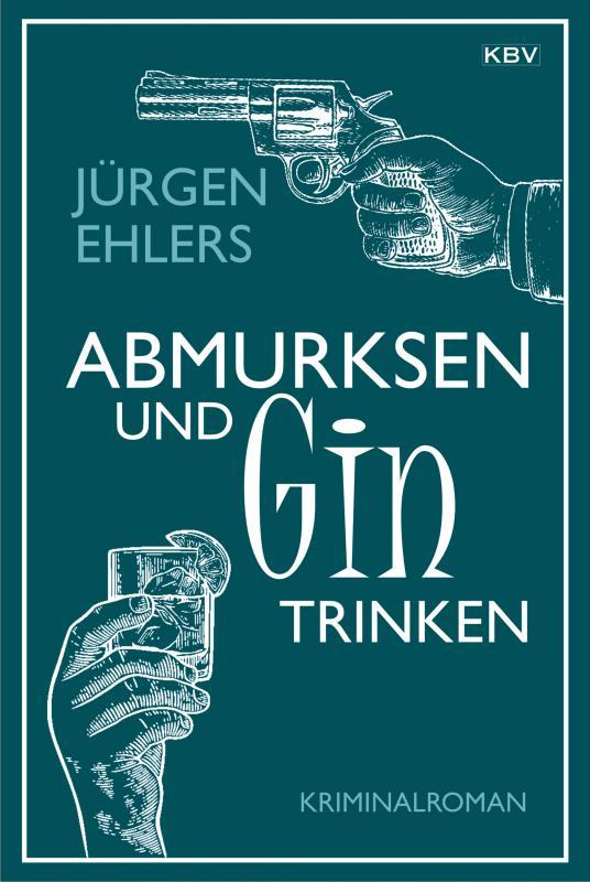 Cover-Bild Abmurksen und Gin trinken
