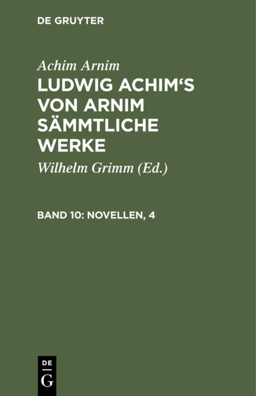 Cover-Bild Achim Arnim: Ludwig Achim's von Arnim sämmtliche Werke / Novellen, 4