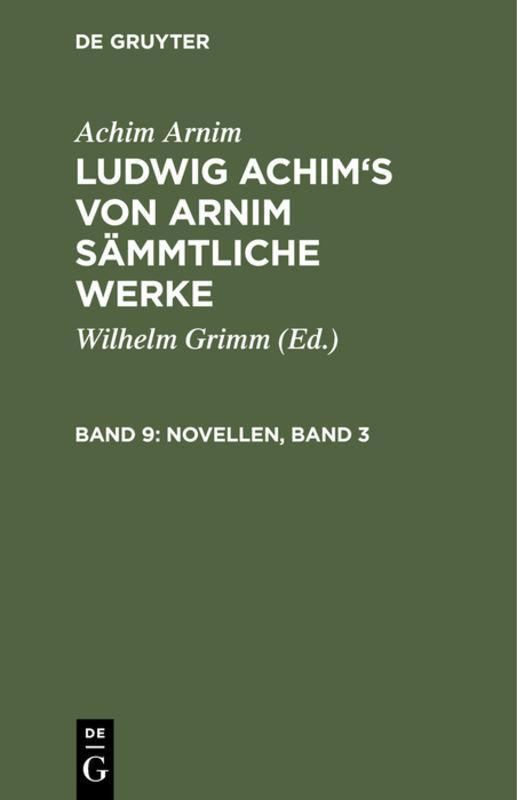 Cover-Bild Achim Arnim: Ludwig Achim's von Arnim sämmtliche Werke / Novellen, Band 3
