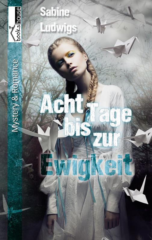 Cover-Bild Acht Tage bis zur Ewigkeit