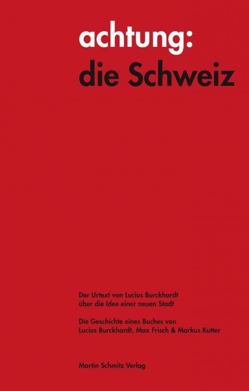 Cover-Bild achtung: die Schweiz - Der Urtext von Lucius Burckhardt über die Idee einer neuen Stadt
