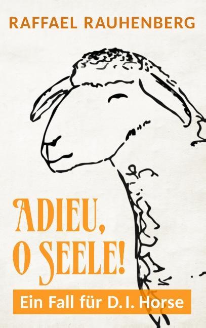 Cover-Bild Adieu, o Seele! Ein Fall für D.I. Horse