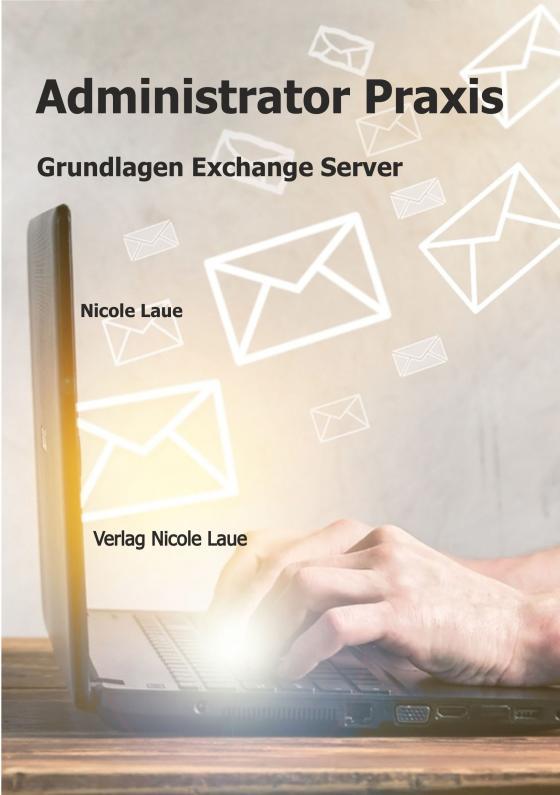 Cover-Bild Administrator Praxis - Grundlagen Exchange Server