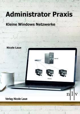 Cover-Bild Administrator Praxis - kleine Windows Netzwerke
