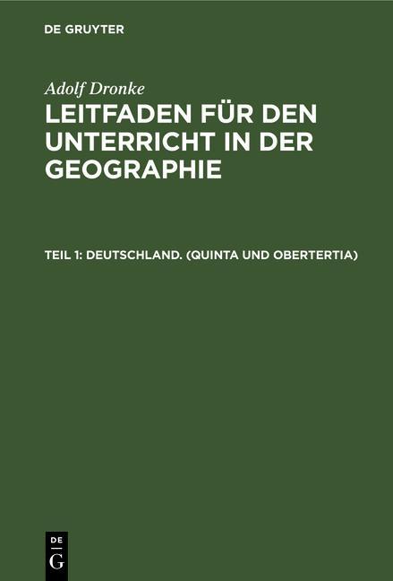 Cover-Bild Adolf Dronke: Leitfaden für den Unterricht in der Geographie / Deutschland. (Quinta und Obertertia)