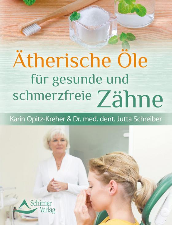 Cover-Bild Ätherische Öle für gesunde und schmerzfreie Zähne