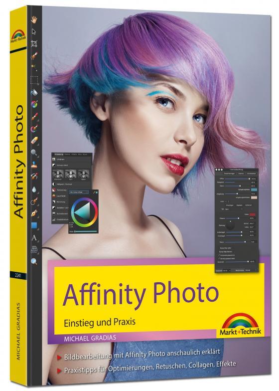 Cover-Bild Affinity Photo Neuauflage 2020 Einstieg und Praxis für Windows Version - Die Anleitung Schritt für Schritt zum perfekten Bild