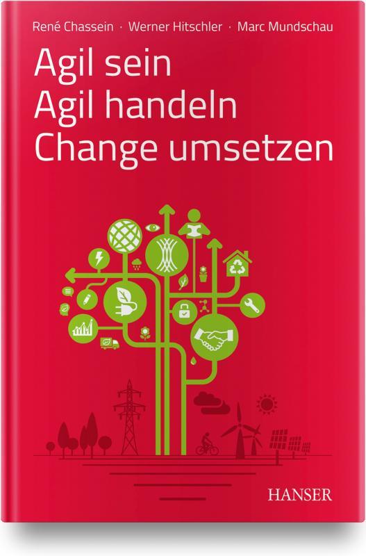 Cover-Bild Agil sein – Agil handeln – Change umsetzen
