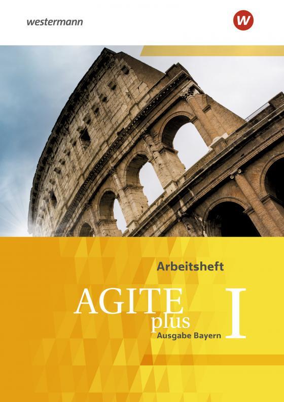 Cover-Bild Agite plus / Agite plus - Arbeitsbücher für Latein als zweite Fremdsprache - Ausgabe Bayern
