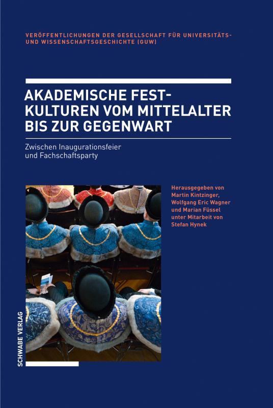 Cover-Bild Akademische Festkulturen vom Mittelalter bis zur Gegenwart