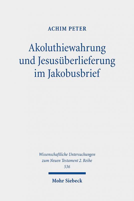 Cover-Bild Akoluthiewahrung und Jesusüberlieferung im Jakobusbrief