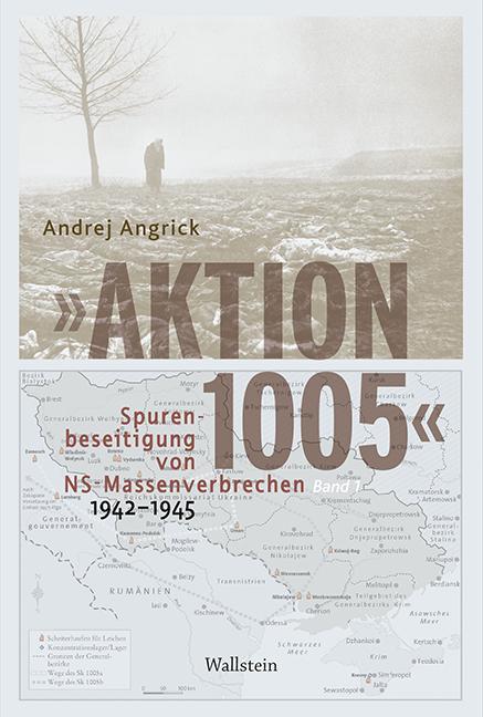 Cover-Bild »Aktion 1005« - Spurenbeseitigung von NS-Massenverbrechen 1942 -1945