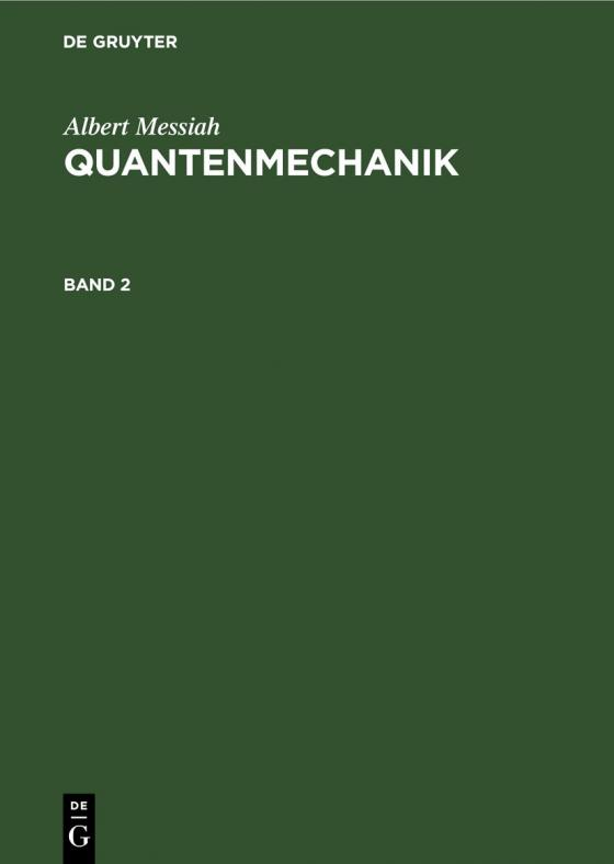 Cover-Bild Albert Messiah: Quantenmechanik / Albert Messiah: Quantenmechanik. Band 2