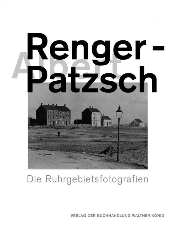 Cover-Bild Albert Renger-Patzsch. Die Ruhrgebietsfotografien