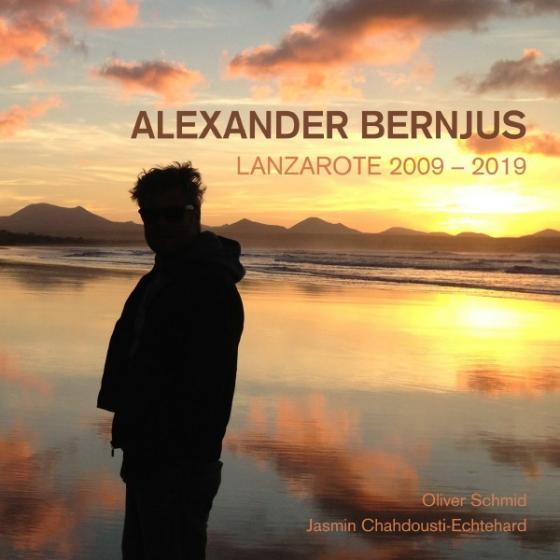 Cover-Bild Alexander Bernjus, Lanzarote 2009-2019