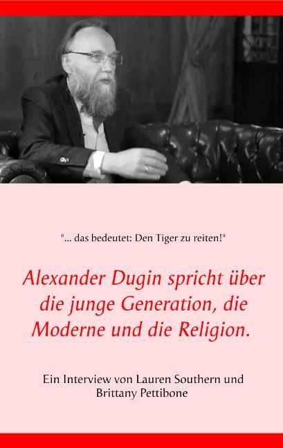 Cover-Bild Alexander Dugin spricht über die junge Generation, die Moderne und die Religion.