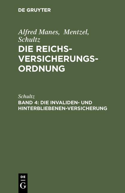Cover-Bild Alfred Manes; Mentzel; Schultz: Die Reichsversicherungsordnung / Die Invaliden- und Hinterbliebenen-Versicherung