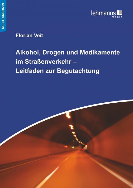 Cover-Bild Alkohol, Drogen und Medikamente im Straßenverkehr – Leitfaden zur Begutachtung