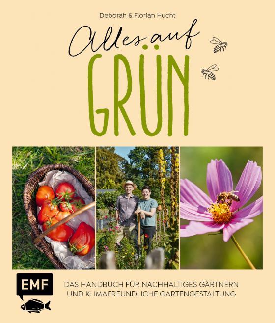 Cover-Bild Alles auf Grün – Das Handbuch für nachhaltiges Gärtnern und klimafreundliche Gartengestaltung