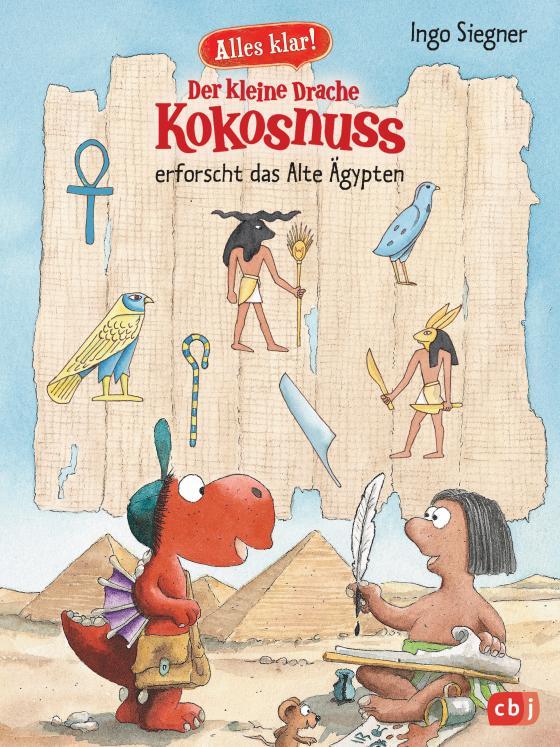 Cover-Bild Alles klar! Der kleine Drache Kokosnuss erforscht das Alte Ägypten