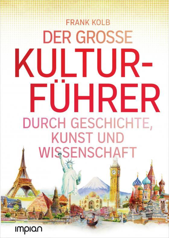 Cover-Bild Allgemeinbildung: Der große Kulturführer durch Geschichte, Kunst und Wissenschaft