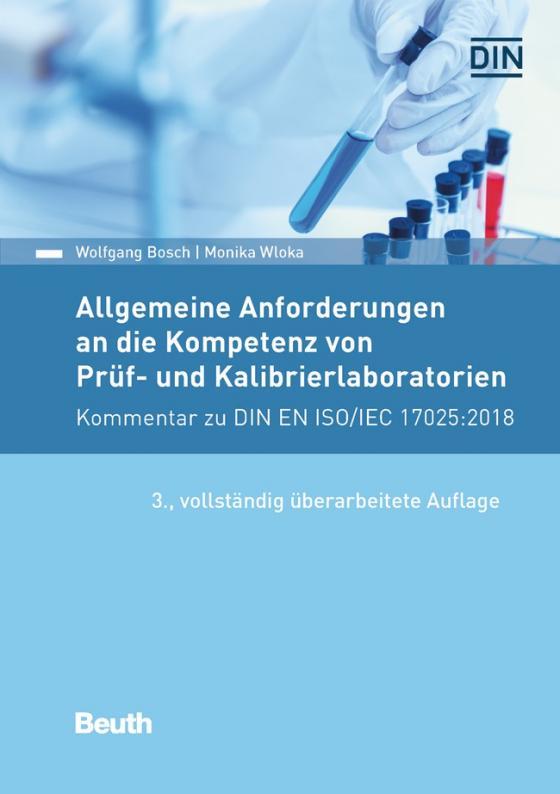 Cover-Bild Allgemeine Anforderungen an die Kompetenz von Prüf- und Kalibrierlaboratorien