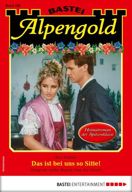 Cover-Bild Alpengold 288 - Heimatroman