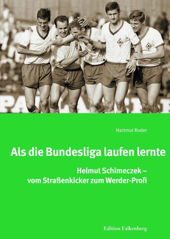 Cover-Bild Als die Bundesliga laufen lernte
