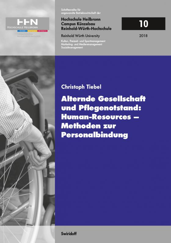 Cover-Bild Alternde Gesellschaft und Pflegenotstand: Human – Resources – Methoden zur Personalbindung