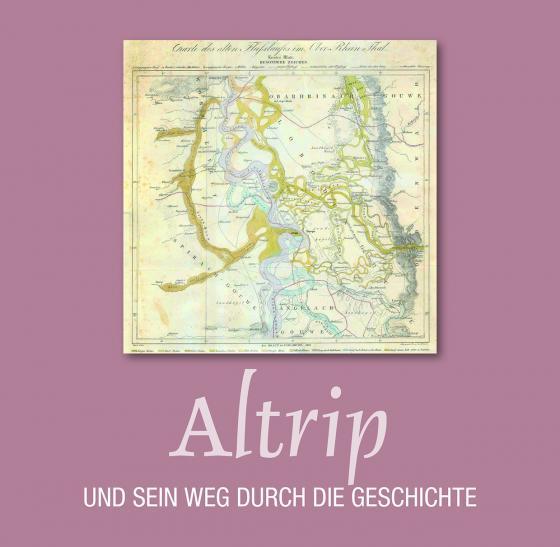 Cover-Bild Altrip und sein Weg durch die Geschichte